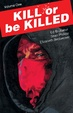 Cover of Kill or Be Killed, Vol. 1