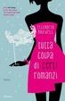 Cover of Tutta colpa di certi romanzi