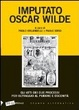 Cover of Imputato Oscar Wilde. Gli atti dei due processi allo scrittore per oltraggio al pudore e oscenità