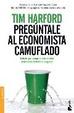 Cover of Pregúntale al economista camuflado