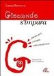 Cover of Giocando s'impara. Attività, quiz, curiosità