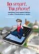 Cover of Io smart. Tu phone!