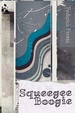 Cover of Squeegee Boogie