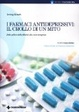 Cover of I farmaci antidepressivi: il crollo di un mito