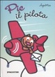 Cover of Pic il pilota. Libro pop-up