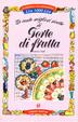 Cover of le cento migliori ricette di torte di frutta