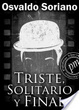 Cover of Triste, solitario y final
