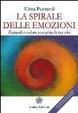 Cover of La spirale delle emozioni. Espandi e colora con gioia la tua vita