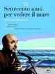 Cover of Settecento anni per vedere il mare