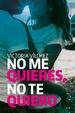 Cover of No me quieres, no te quiero