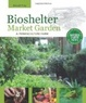 Cover of Bioshelter Market Garden