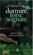 Cover of Dormire, forse sognare