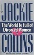 Cover of The World Is Full of Divorced Women