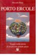 Cover of Porto Ercole. Viaggio nella storia di un piccolo grande paese