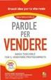 Cover of Parole per vendere. Guida tascabile per il venditore professionista