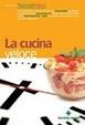 Cover of La cucina veloce