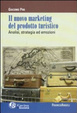 Cover of Il nuovo marketing del prodotto turistico. Analisi, strategia ed emozioni
