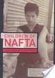 Cover of The children of NAFTA