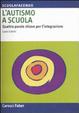 Cover of L'autismo a scuola. Quattro parole chiave per l'integrazione