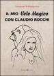 Cover of Il mio volo magico con Claudio Rocchi