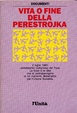 Cover of Vita o fine della Perestrojka