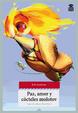 Cover of Paz, amor y cócteles molotov