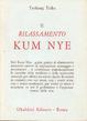 Cover of Il rilassamento kum nye