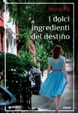 Cover of I dolci ingredienti del destino