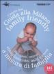 Cover of Guida alla Milano family friendly 2010. Ristoranti, negozi, abbigliamento, asili e corsi a misura di famiglia