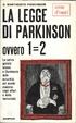 Cover of La Legge di Parkinson ovvero 1 = 2