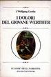 Cover of I dolori del giovane Werther; Poesia e verita ; Lettere