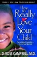 Cover of How to Really Love Your  Child