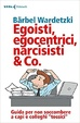 Cover of Egoisti, egocentrici, narcisisti & Co.