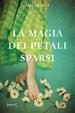 Cover of La magia dei petali sparsi