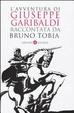 Cover of L'avventura di Giuseppe Garibaldi raccontata da Bruno Tobia