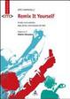 Cover of Remix it yourself. Analisi socio-estetica delle forme comunicative del Web