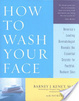 Cover of How to Wash Your Face