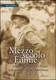 Cover of Mezzo secolo di Fiume