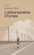 Cover of L'ultima bambina d'Europa