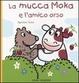 Cover of La mucca Moka e l'amico orso