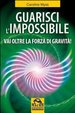 Cover of Guarisci l'impossibile. Vai oltre la forza di gravità!