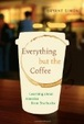 Cover of Everything But the Coffee