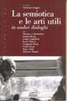 Cover of La semiotica e le arti utili in undici dialoghi