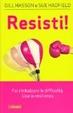 Cover of Resisti! Fai rimbalzare le difficoltà. Usa la resilienza