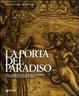 Cover of La porta del paradiso. Dalla bottega di Ghiberti al cantiere del restauro