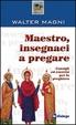 Cover of Maestro, insegnaci a pregare