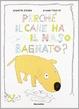 Cover of Perchè il cane ha il naso bagnato?