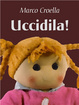 Cover of Uccidila!