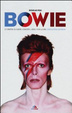 Cover of Bowie. Le canzoni, gli album, i concerti, i video, i film, la vita: l'enciclopedia definitiva