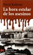 Cover of La hora estelar de los asesinos/ The Stellar hour of the assassins